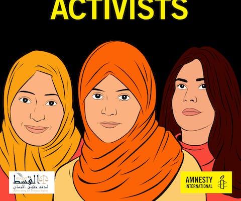 In Saudi-Arabië zitten de vreedzame activisten voor vrouwenrechten Loujain al-Hathloul, Nassima al-Sada en Samar Badawi al 2 jaar in de gevangenis. Ze zijn gemarteld en seksueel misbruikt.